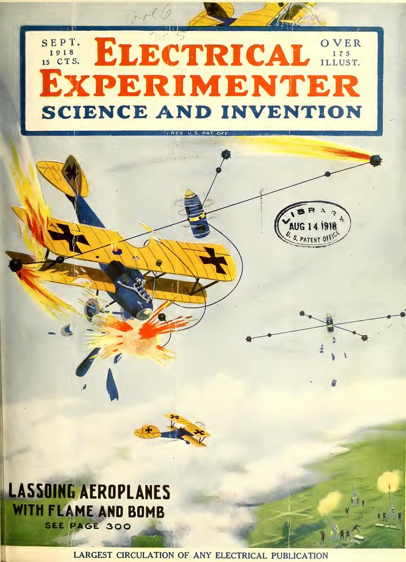 1918. szeptemberi szám címlapján egy igazán kreatív ötlet arra, hogy a légvédelem minél pontosabb találatokat érhessen el az ellenséges repülőgépek ellen. A légvédelmi lövedékeket zsinóros gyújtóbombákkal kell kiegészíteni, amik a levegőben lasszóként pörögve könnyen beleakadnak a repülőgépekbe.