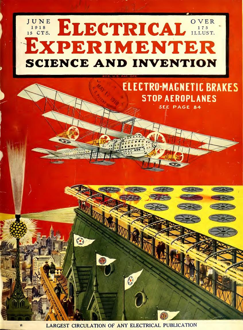 1918. júniusi vízió a jövő nagyvárosi légi közlekedéséről. A háztetőkre telepített le és felszállópályák elektromágneses fékekkel állítják meg az acél csúszótalpakon landoló utasszállító monstrumokat. Az elektromágnesek erős szélben is biztosan a tetőn tudják tartani a repülőgépet, olvasható Gernsback ötletének lapbéli kifejtésében.