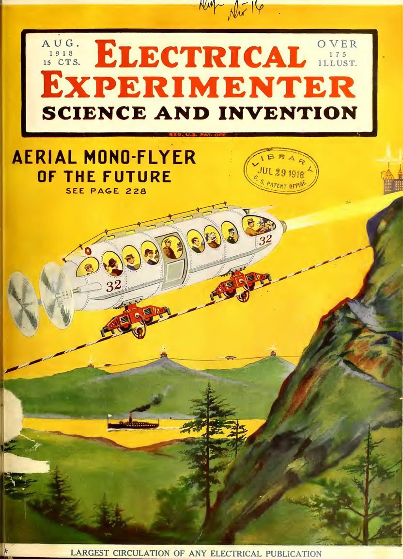 A jövő egyik tömegközlekedési módja a hegycsúcsokat összekötő sodronykötélpályán mozgó, elektromos meghajtású légcsavaros egysínű vasút – legalábbis a 1918. augusztusi szám szerint. A légi monorail stabilitását giroszkópok biztosítják, elektromágneses fékek segítik a biztonságos megállásban, a kabinbelső görgőkön tud elfordulni, amennyiben a léghajó jobbra vagy balra kilengene. Az akkumulátorok a gép törzsének végén, a légcsavarok közelében helyezkednek el.