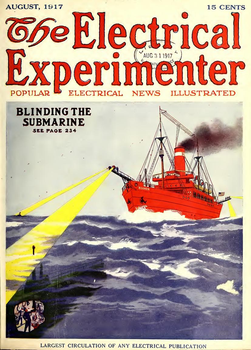 1917. áprilisában, a totális tengeralalattjáró-háború következtében üzent hadat a Német Birodalomnak az Egyesült Államok. Az Atlanti-óceán kereskedelmi útvonalait megbénító tengeralattjáró-blokád elleni küzdelem egyik eszközének gondolta ezt a technikai megoldást Gernsback, az augusztusi címlapon. A tengeralattjárók kicselezésének egyik módja lehet(ett volna) eszerint, ha a periszkópot éles fénnyel elvakítják a hajók.