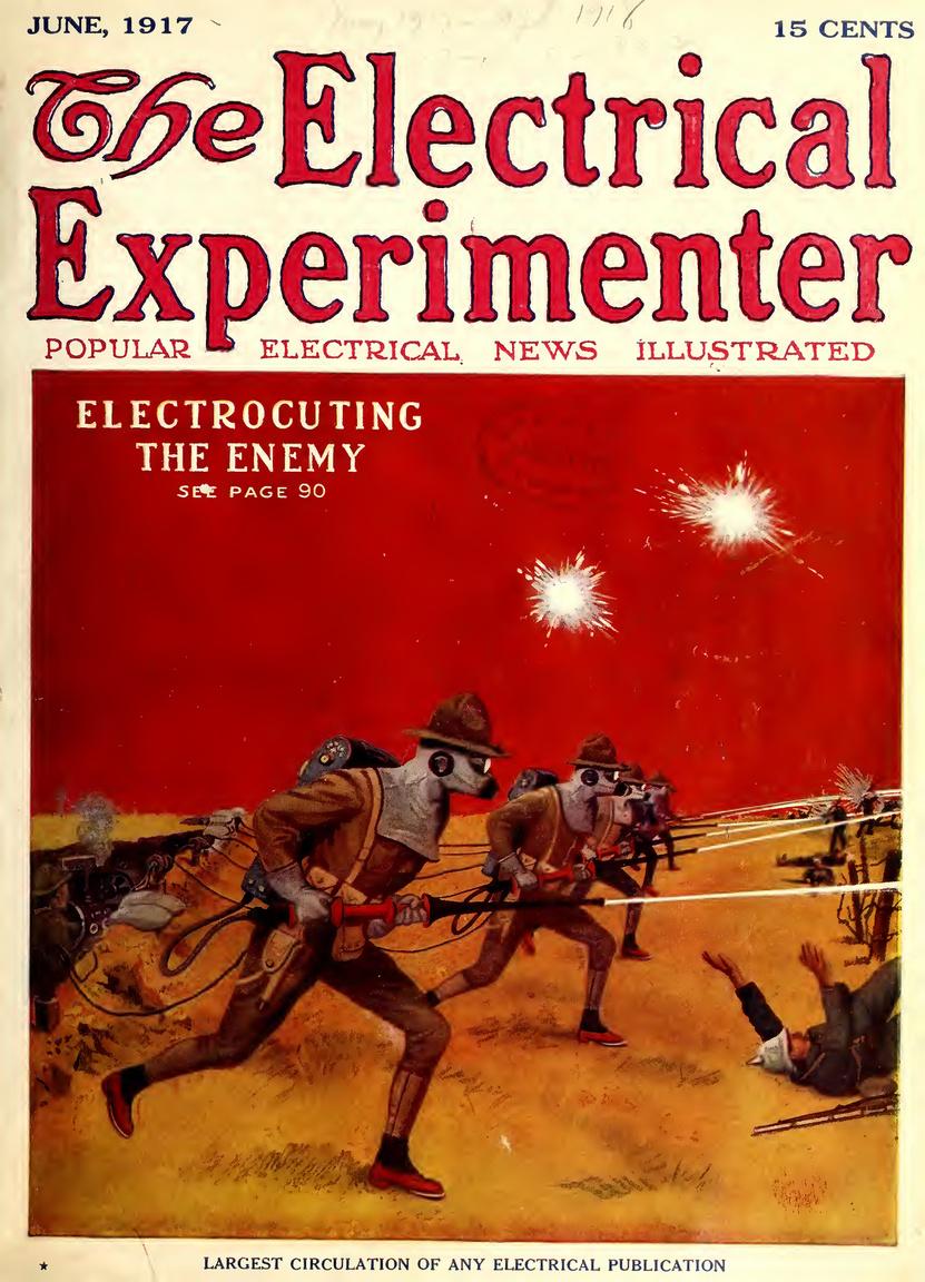 """1917. júniusi címlap: a lövészárkok hadviselését változtatta volna meg Gernsback ötlete, a bénító vagy éppenséggel halálos áramütést okozó, nagy nyomású vízipuskák bevetése a hadszíntereken. Az ötlet a németek lángszóróira (""""Flammen Werfer"""") adott volna választ. A víz – ráadásul savas víz – a katonák hátán hordott tartályokból, az elektromos áram a mögöttük lévő lövészárokból került volna a puskába, a katonák áramütéstől védő felszerelésben, gumicipőben, gumikesztyűben és -maszkban rohamoztak volna."""
