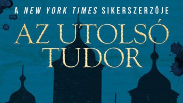 Könyvkritika: Philippa Gregory: Az utolsó Tudor