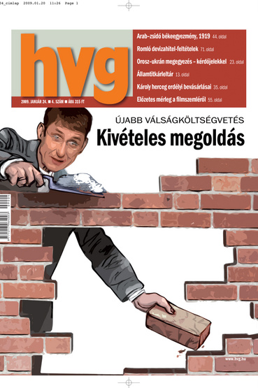 "Outstanding solution (or ""removing solution"", a play on words) - HVG's cover suggests that austerity measures in successive budgets of Prime Minister Ferenc Gyurcsány (in office: 2004-2009, party: MSZP) are equivalent to fixing a hole in a wall by tearing it down."