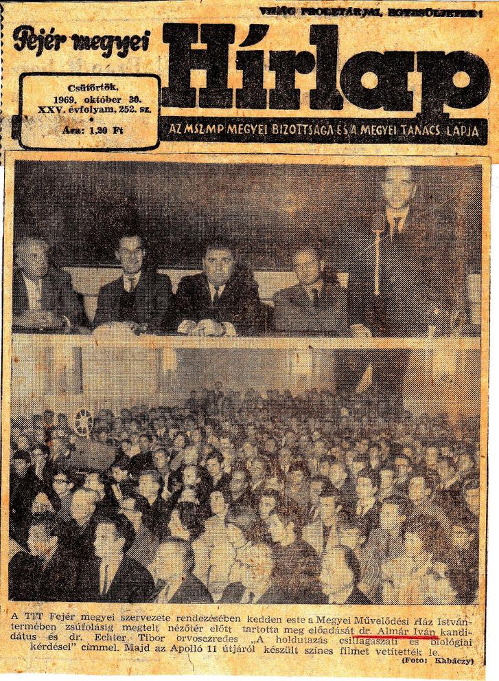 A Fejér megyei Hírlap 1969. október 30-i száma, címlapján Almár Iván (a felső képen áll), illetve Echter Tibor holdutazásról tartott székesfehérvári előadásával