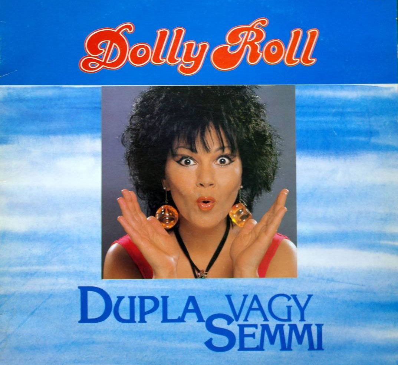 Dolly a Dolly Roll 1989-es, Dupla vagy semmi című lemezén már búcsút mondott a Kleopátra-frizurának.