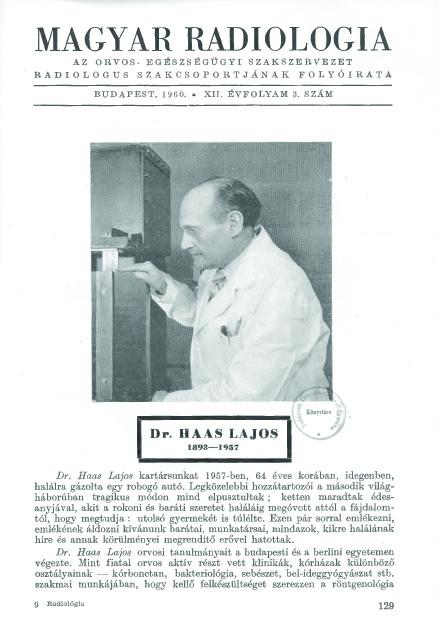 Dr. Haas Lajos egyetlen ismert portréja, amelyre véletlenül bukkantuk az orvosi szaklapban. Haas egyik Magyarországra küldött kockán sem szerepel.