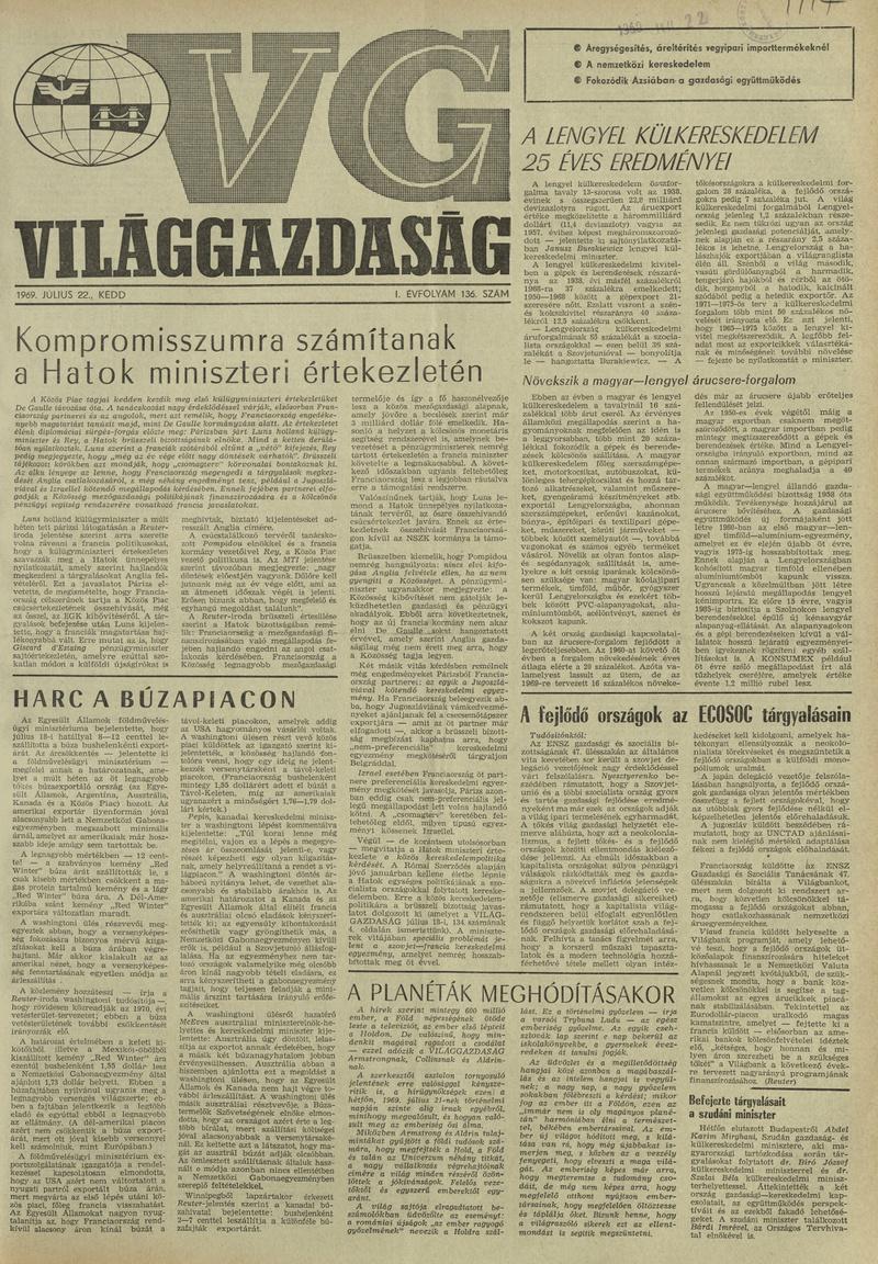 """A Világgazdaság 1969. július 22-i számának címlapját mai szemmel olvasva azt gondolhatjuk, hogy a lap szerkesztői voltak a legnagyobb kommunista trollok. A gazdasági napilap nem közölt tudósítást, viszont a címlap aljára eldugott, """"A planéták meghódításakor"""" című szubjetív szerkesztői izé a klasszikus kommentelői érvelést hozza, miszerint minek megy az emberiség a Holdra, mikor annyi minden gondot kellene itt lenn a Földön megszüntetni."""