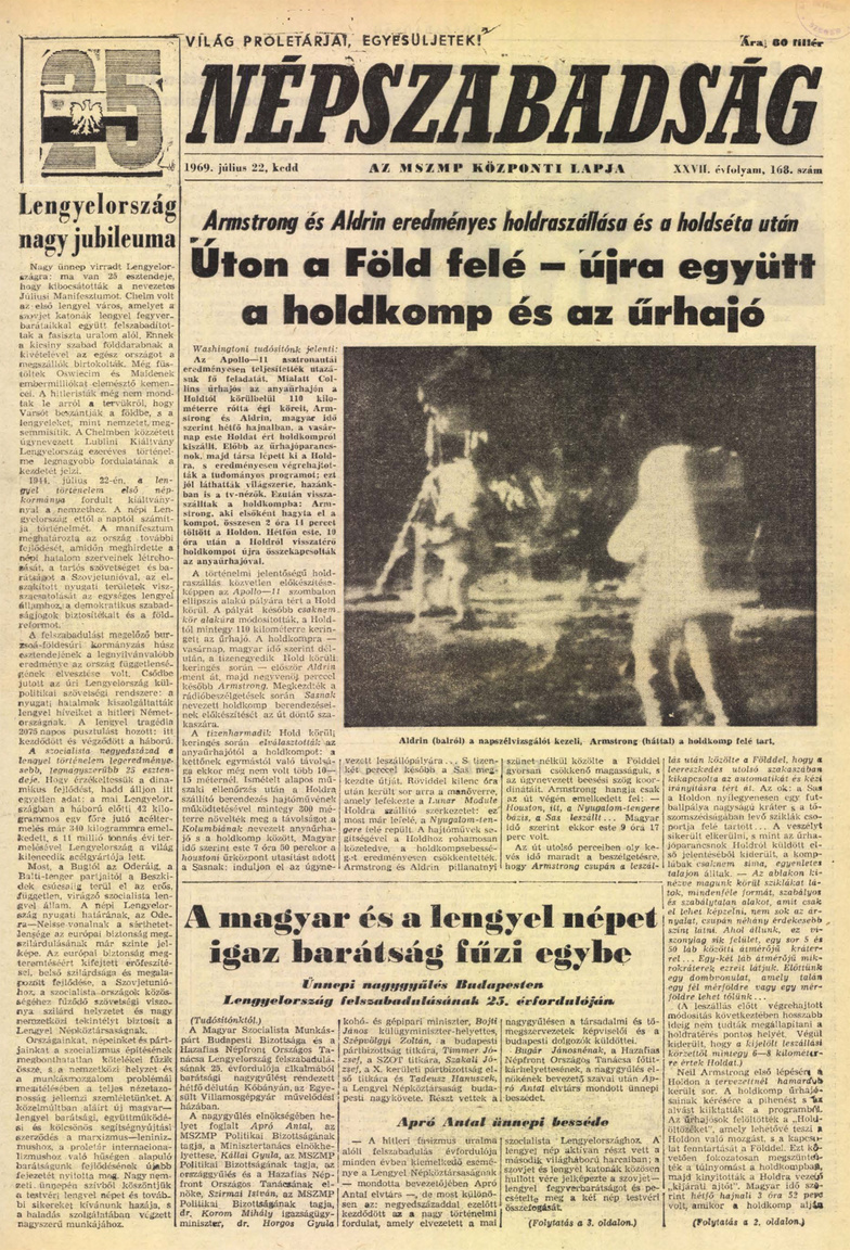 A Népszabadság (a Magyar Szocialista Munkáspárt központi lapja) is a keddi számában hozta a holdraszállás címlapsztoriját, visszafogottan és tárgyilagosan összefoglalva az elmúlt egy-két nap történéseit.