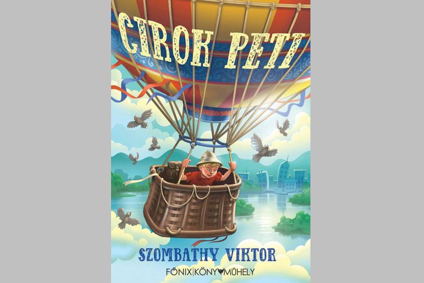 Szombathy Viktor: Cirok Peti, Főnix Könyvműhely. A könyv Petiről szól, a bukásra álló fiúról, aki úgy döntött, világgá megy.
