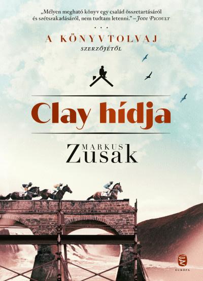 Markus Zusak: Clay hídja - Európa Kiadó