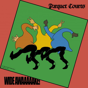 Parquet Courts Wide Awake!