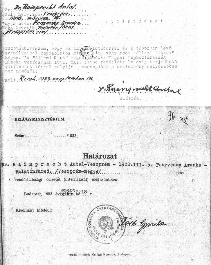"""Az 1947-ben internált Rainprecht Antal 1953-as recski """"szabadulólevele"""". A rendőrhatósági őrizet megszüntetéséről szóló határozat mellett aláírattak egy titoktartási nyilatkozatot is, hogy a volt internáltakat elhallgattassák"""