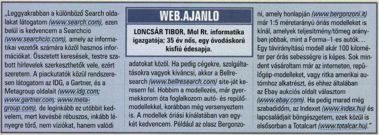 Itt megtudjuk, hogy a MOL informatika igazgatójának a TC a kedvenc portálja.                         Figyelő - 2003/09/25