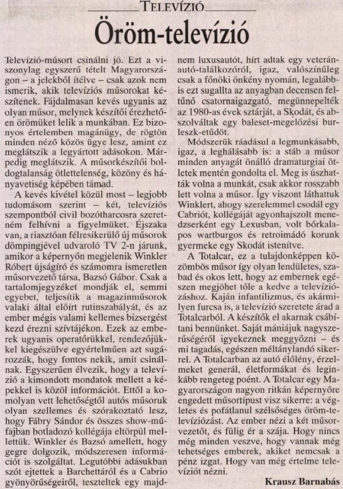 Egy nagyon nem autószerető és -értő kolléga meglepett cikke a TC tévéműsoráról.                         Népszabadság - 2002/09/30