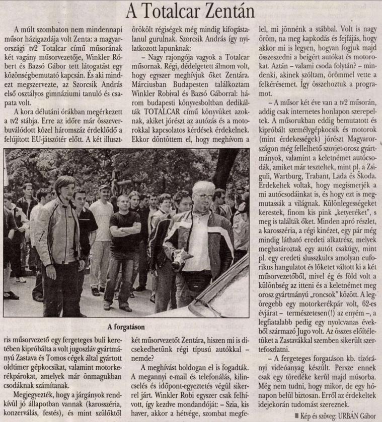 Amikor a Totalcar-műsor Újvidéken járt.                         Magyar Szó - 2004/05/21