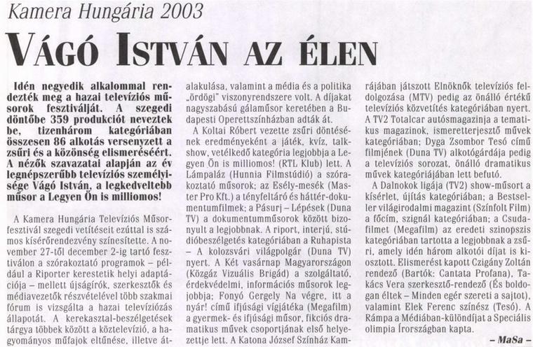Ha jól tudom, a díj most is a szerkesztőség valamelyik polcán figyel.                         Magyar Sajtó - 2003/10