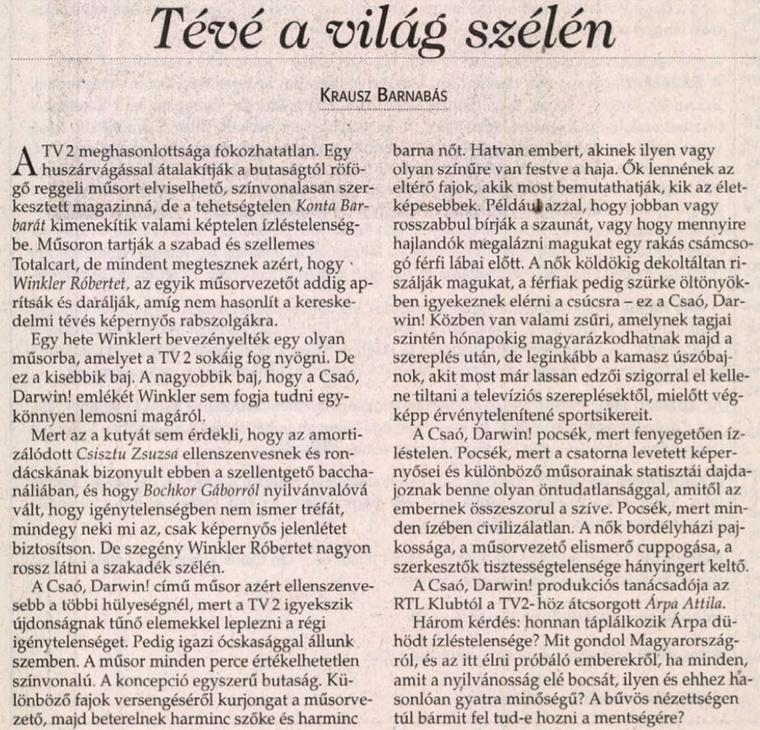 Amikor Winklert berángatták a Csaó Darwin!-ba, Krausz Barnabás pedig rosszul lett ettől.                         Népszabadság - 2004/10/09