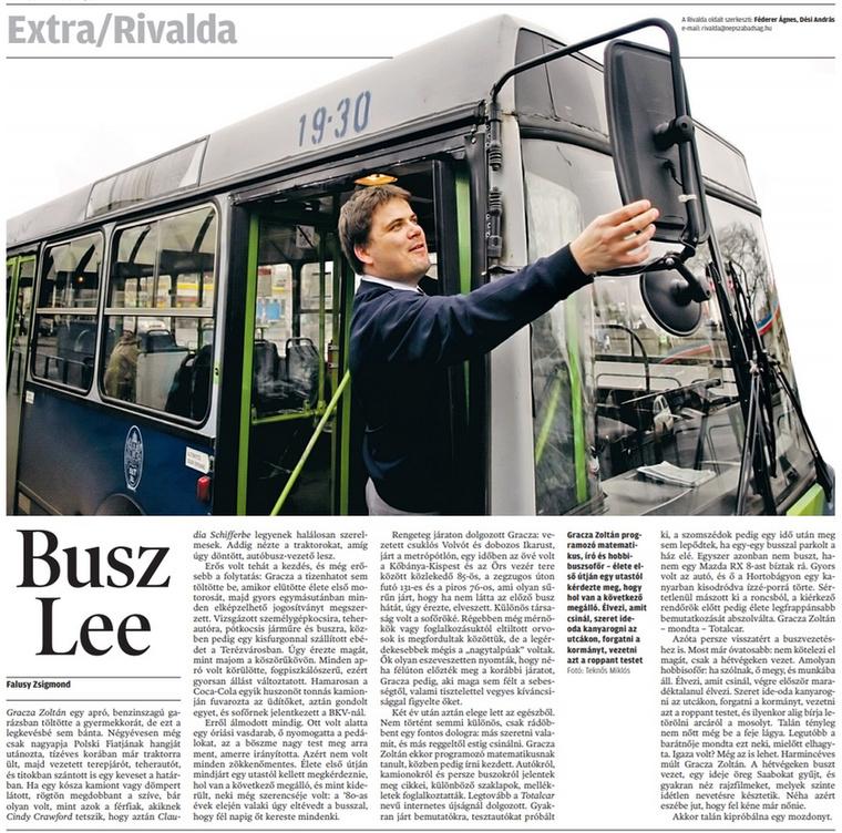Gracza Zoli, a TC-s szerző, buszvezető, mellette ezer más szakma űzője.                         Népszabadság - 2007/03/07