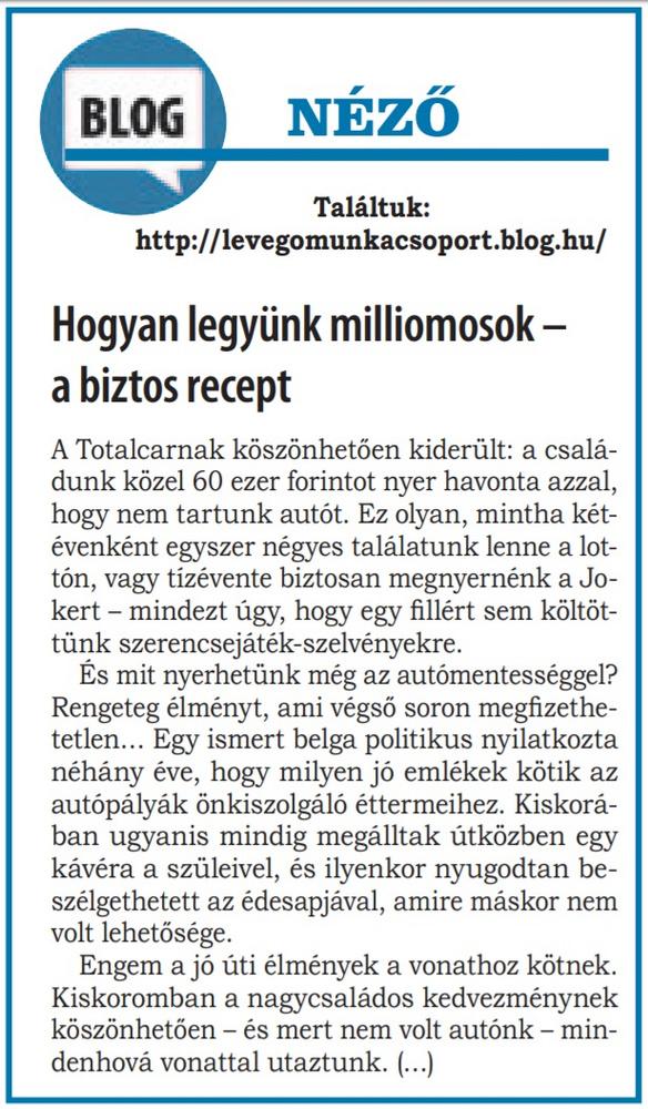 Winkler cikkéből a Levegő Munkacsoport kissé propagandaízű szösszenetet gyúrt.                         Népszava - 2015/06/01