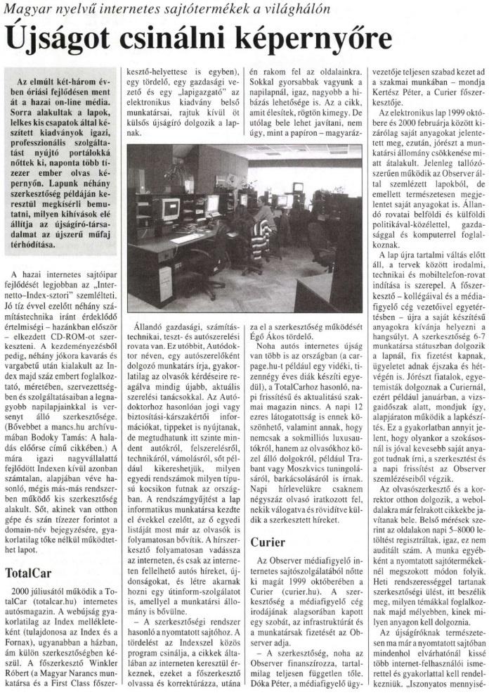 2001-ben még csak napi 12 ezres látogatottságunk volt.                         Magyar Sajtó - 2001/2