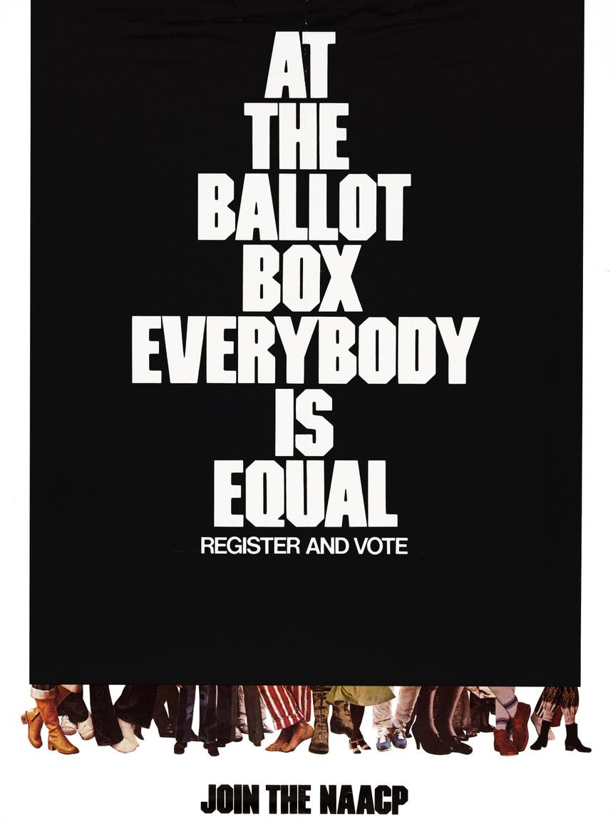 """Az egyik legrégebbi amerikai polgárjogi szervezet, a Nemzeti Szövetség a Színesbőrű Emberek Fölemelkedéséért (National Association for the Advancement of Colored People, NAACP) plakátja a hetvenes évekből, ami az elnökválasztásban való részvételre buzdít, azzal, hogy """"a szavazófülkékben minden ember egyenlő""""."""