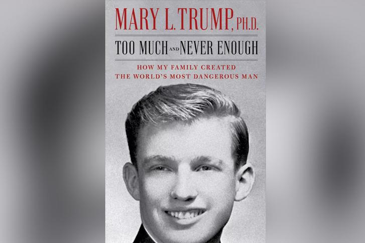 Mary Trump: Túl sok, ám mégsem elég soha: hogyan teremtette meg a családom a világ legveszélyesebb emberét