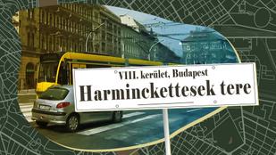 Kik azok a harminckettesek, akikről a Harminckettesek terét elnevezték?