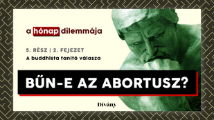 A hónap dilemmája: Bűn-e az abortusz? A buddhista tanító válasza