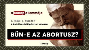 A hónap dilemmája: Bűn-e az abortusz? A katolikus lelkipásztor válasza
