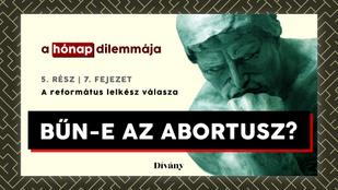A hónap dilemmája: Bűn-e az abortusz? A református lelkész válasza