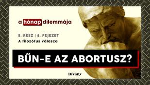 A hónap dilemmája: Bűn-e az abortusz? A filozófus válasza