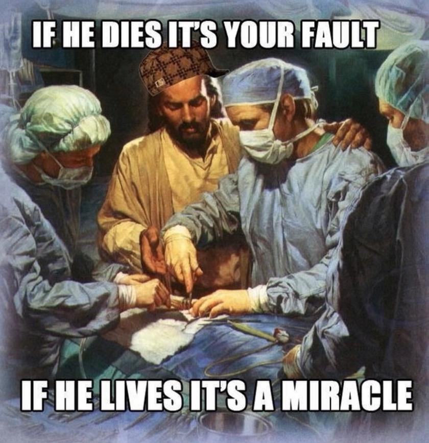 """Jézus: """"ha meghal, a te hibád, ha túléli, egy csoda""""."""