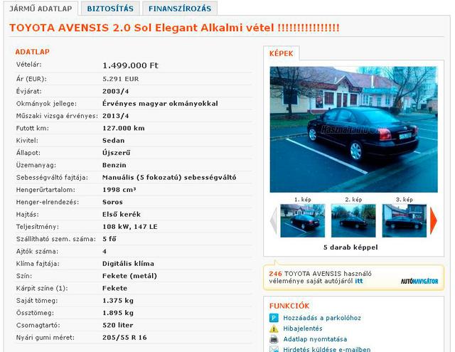 A tegnap, a telefonhívásom után azonnal törölt hirdetésben még 127 ezer kilométert futottként szerepelt a 2003-as Avensis