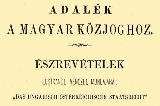 """""""Adalék a magyar közjoghoz"""", Deák cikke a Budapesti Szemle 1865/I-es füzetében"""