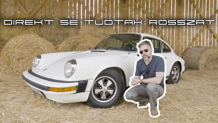 A Porsche direkt se tudott rosszat. És én egy ilyet teszek mindjárt tönkre