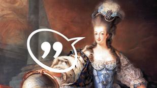 """Soha nem hangzott el a híres """"Akiknek nem telik kenyérre, egyen inkább kalácsot"""" mondat Marie Antoinette-től"""