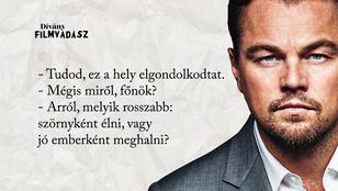 Filmvadász: Melyik Leonardo DiCaprio-filmből van az idézet?