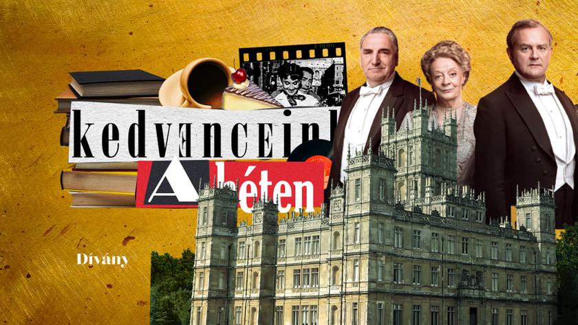 Kedvenceink a héten: Miért szeretjük a Downton Abbeyt?
