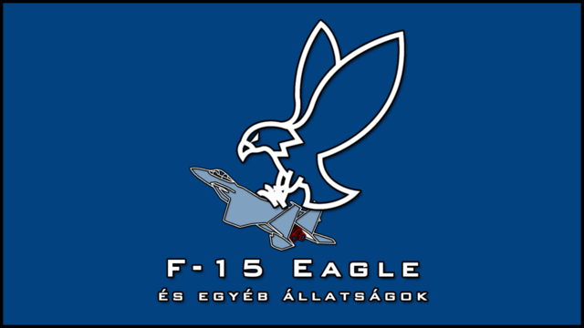 F-15 Eagle és egyéb állatságok