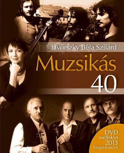 Muzsikás 40 - szerző: Jávorszky Béla Szilárd