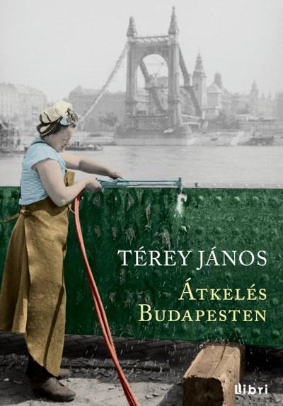 Térey János: Átkelés Budapesten