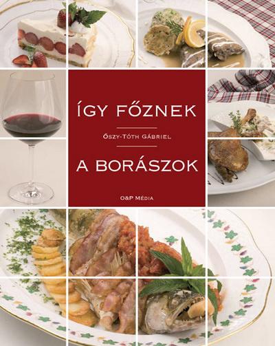 Őszy-Tóth Gábriel: Így főznek a borászok
