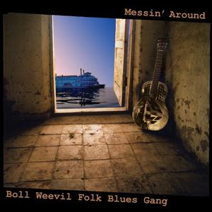 Boll Weevil Folk Blues Gang - Messin' Around
