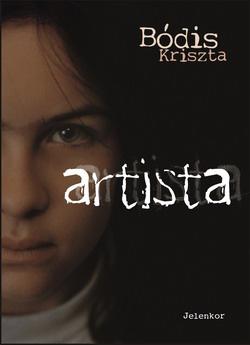 Bódis Kriszta: Artista