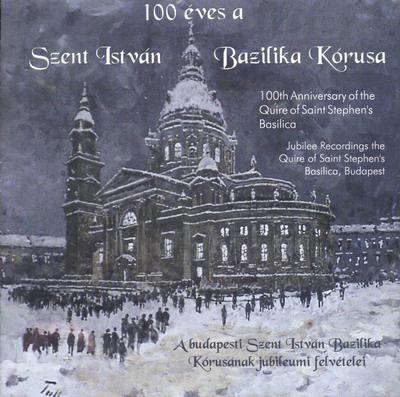 100 éves a Szent István Bazilika Énekkara, CD