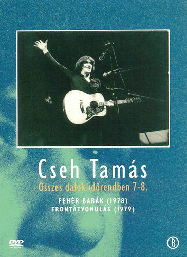 Cseh Tamás - Összes dalok időrendben 7-8.