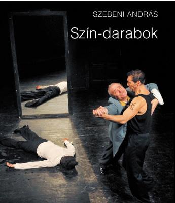 Szebeni András: Szín-darabok