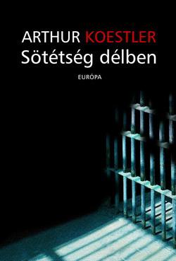 Atrhur Koestler: Sötétség délben