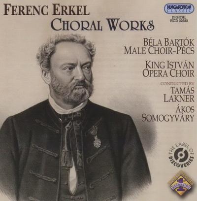 Erkel Ferenc: Kórusművek (Hungaroton)