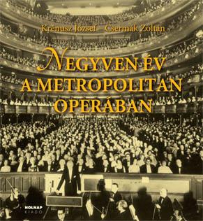 Negyven év a Metropolitan Operában
